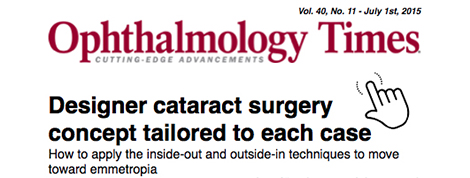 Ophthalmology Times - Designer Cataract Surgery Concept Tailored to Each Case