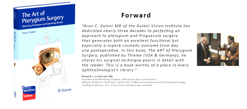The forward to Dr. Gulani's book, The Art of Pterygium Surgery