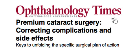 Ophthalmology Times - Premium Cataract Surgery: Correcting Complications and Side Effects